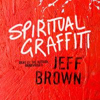 Spiritual Graffiti - Jeff Brown