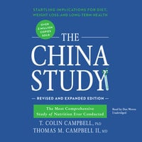 The China Study, Revised and Expanded Edition - T. Colin Campbell (Ph.D.),Thomas M. Campbell II (MD)