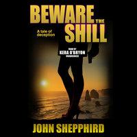 Beware the Shill - John Shepphird