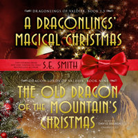 The Old Dragon of the Mountain's Christmas - S.E. Smith