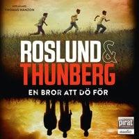 En bror att dö för - Roslund & Thunberg,Anders Roslund,Stefan Thunberg