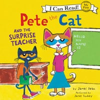 Pete the Cat and the Surprise Teacher - James Dean