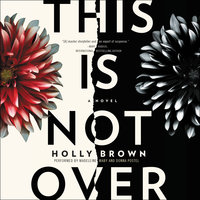 This Is Not Over - Holly Brown