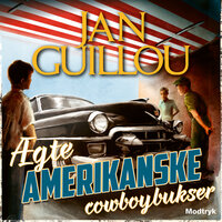 Ægte amerikanske cowboybukser - Jan Guillou