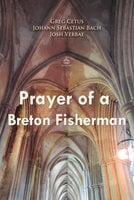 Prayer of a Breton Fisherman - Greg Cetus, Johann Sebastian Bach