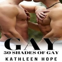 Gay - 50 Shades of Gay - Kathleen Hope