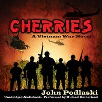 Cherries - A Vietnam War Novel - John Podlaski
