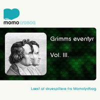 Grimms eventyr Vol.3 - Bdr. Grimm
