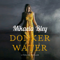 Donker water - Mikaela Bley
