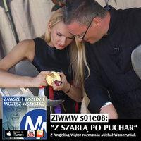 Podcast - S1E8 ZiWMW: Z Szablą po Puchar - Angelika Wątor - Michał Wawrzyniak