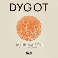 Dygot - Jakub Małecki