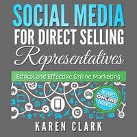 Social Media for Direct Selling Representatives - Karen Clark