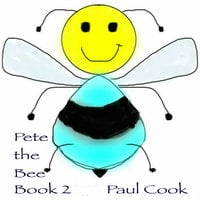 Pete the Bee Book 2 - Paul Cook