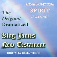 The Original Dramatized King James New Testament - Various Authors