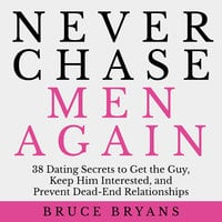 Never Chase Men Again - Bruce Bryans