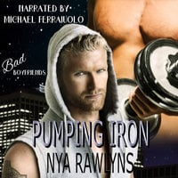 Pumping Iron (Bad Boyfriends) - Nya Rawlyns