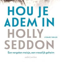 Hou je adem in - Holly Seddon