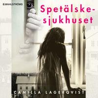 Spetälskesjukhuset - Camilla Lagerqvist