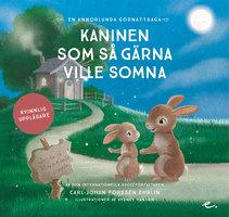 Kaninen som så gärna ville somna : en annorlunda godnattsaga – kvinnlig uppläsare - Carl-Johan Forssén Ehrlin