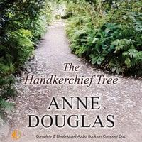 The Handkerchief Tree - Anne Douglas
