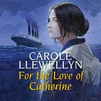 For the Love of Catherine - Carole Llewellyn