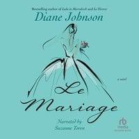 Le Mariage - Diane Johnson