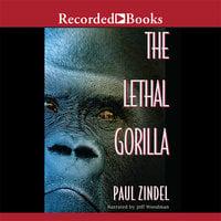 The Lethal Gorilla - Paul Zindel