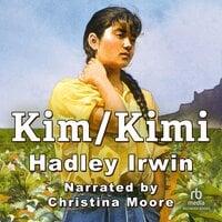 Kim/Kimi - Hadley Irwin