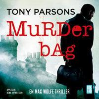 Murder bag - Vem förtjänar att dö? - Tony Parsons