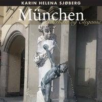 München - Lederhose og eleganse - Karin Helena Sjøberg