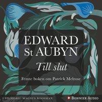 Till slut - Edward St. Aubyn
