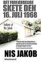 Det forfærdelige skete den 16. juli 1968 - Nis Jakob