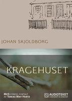 Kragehuset - Johan Skjoldborg