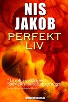 Perfekt Liv - Nis Jakob