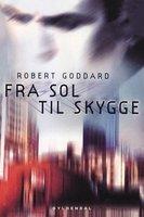 Fra sol til skygge - Robert Goddard