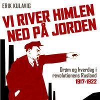 Vi river himlen ned på jorden - Erik Kulavig