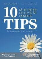 10 TIPS - Få det bedre og lev 10 år længere - Bertil Marklund