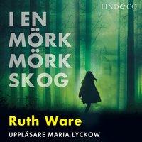 I en mörk mörk skog - Ruth Ware