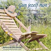 Gun jezelf rust - Tessa Gottschal