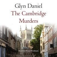 The Cambridge Murders - Glyn Daniel