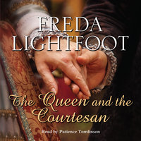 The Queen and the Courtesan - Freda Lightfoot