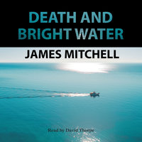 Death and Bright Water - James Mitchell