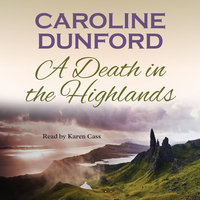 A Death in the Highlands - Caroline Dunford
