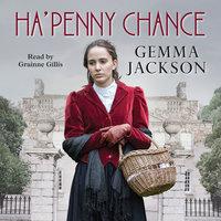 Ha'penny Chance - Gemma Jackson