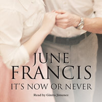 It's Now or Never - June Francis