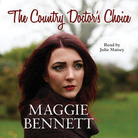 The Country Doctor's Choice - Maggie Bennett