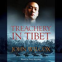 Treachery in Tibet - John Wilcox