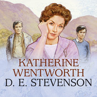 Katherine Wentworth - D.E. Stevenson