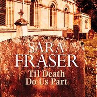 Til Death Do Us Part - Sara Fraser