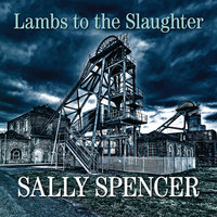 Lambs to the Slaughter - Sally Spencer